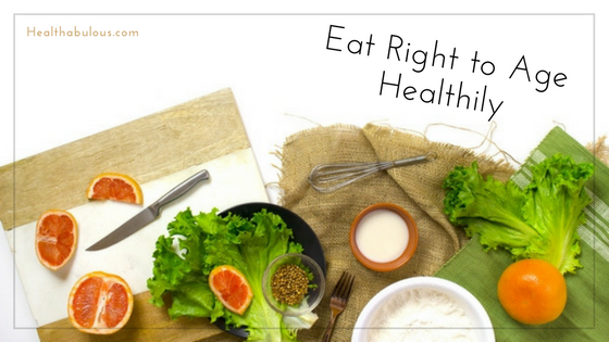 Eat Right to Age Healthily